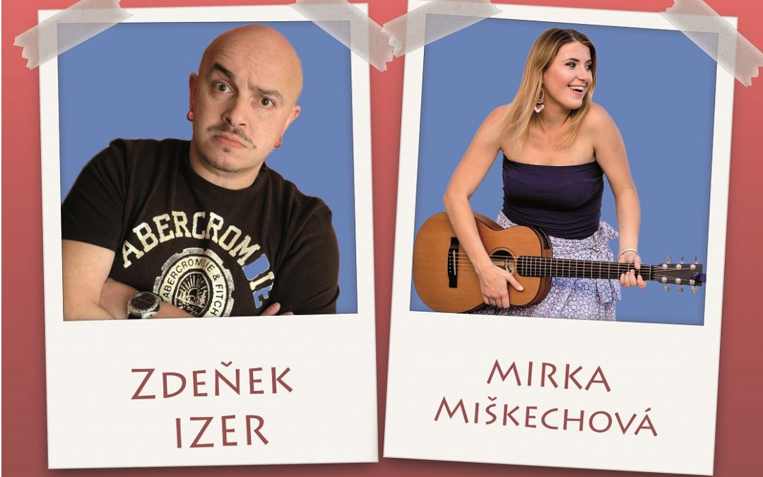 Zábavná show Zdeňka Izera a Mirky Miškechovej